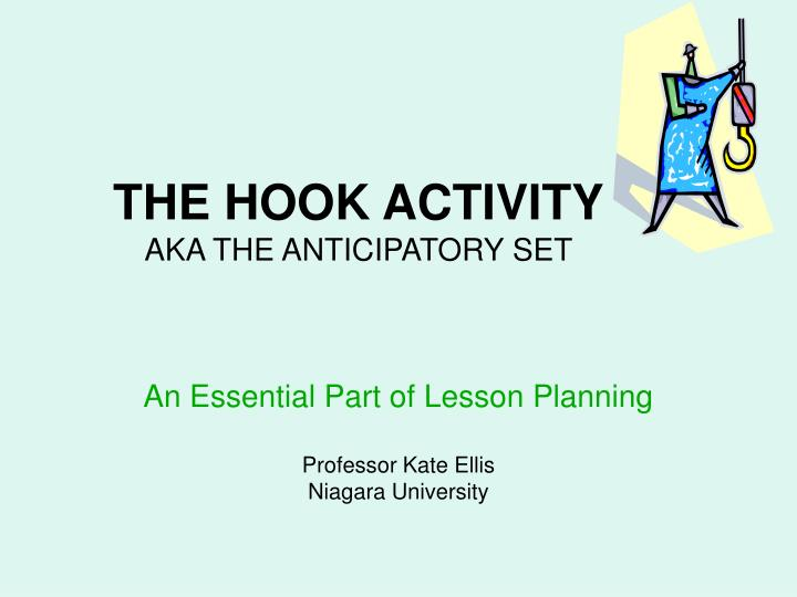 THE HOOK ACTIVITY