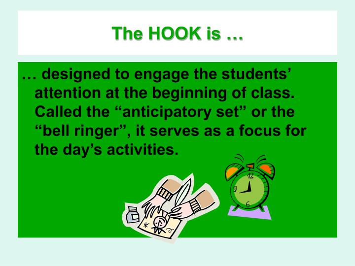 The HOOK is …