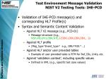 test environment message validation nist v2 testing tools ihe pcd
