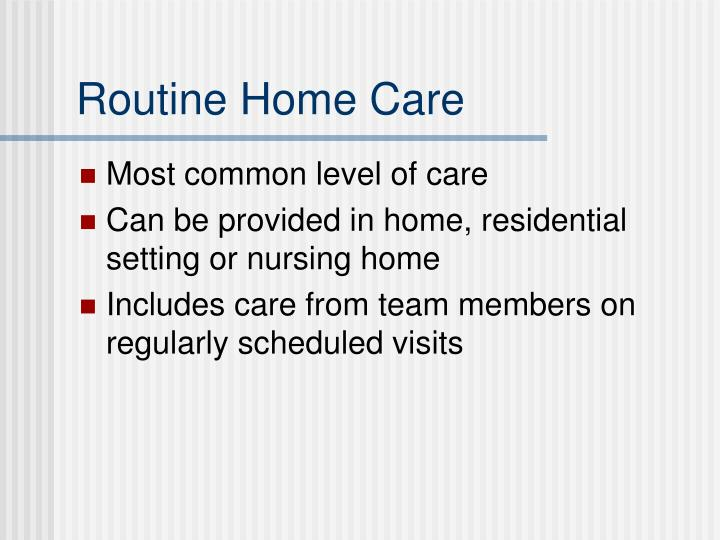 Routine Home Care