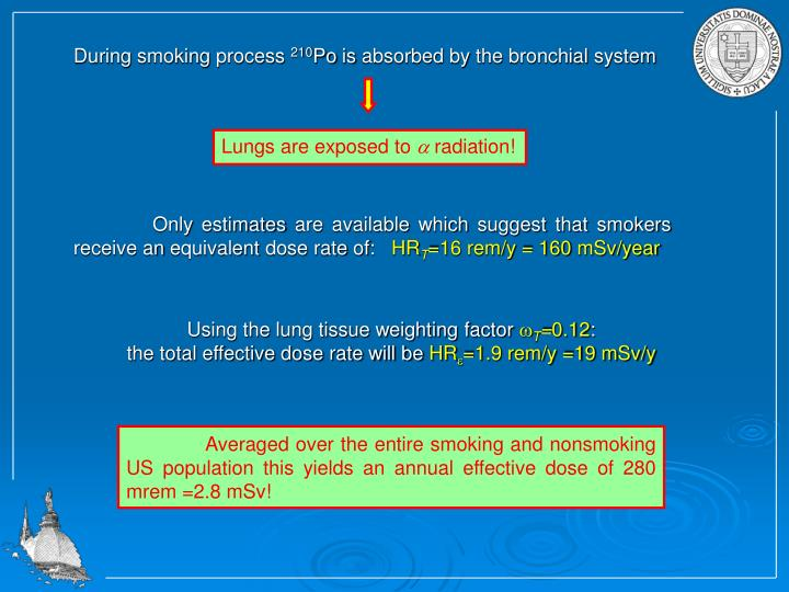 During smoking process
