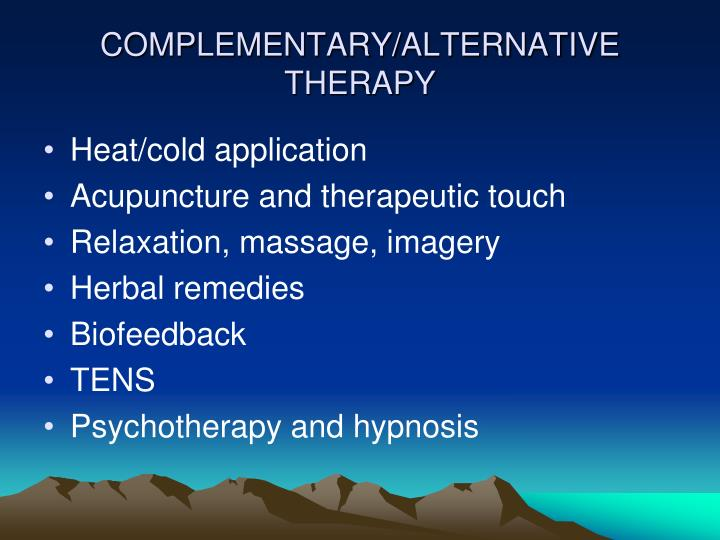 COMPLEMENTARY/ALTERNATIVE THERAPY
