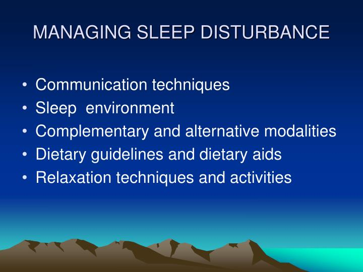 MANAGING SLEEP DISTURBANCE