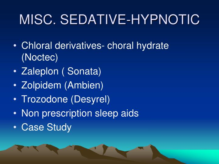 MISC. SEDATIVE-HYPNOTIC