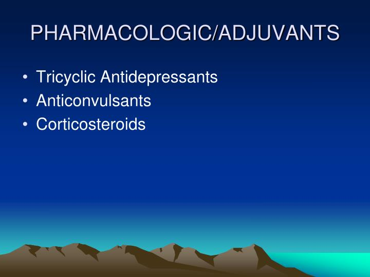 PHARMACOLOGIC/ADJUVANTS