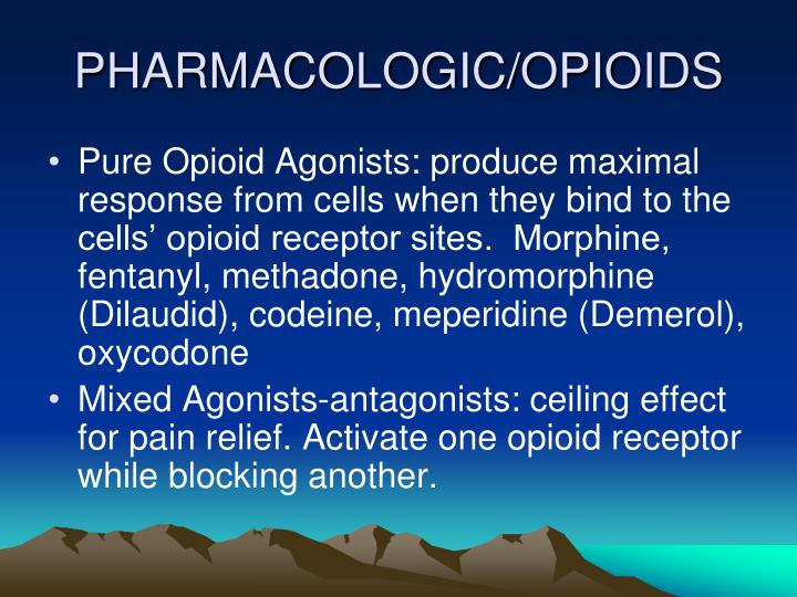 PHARMACOLOGIC/OPIOIDS