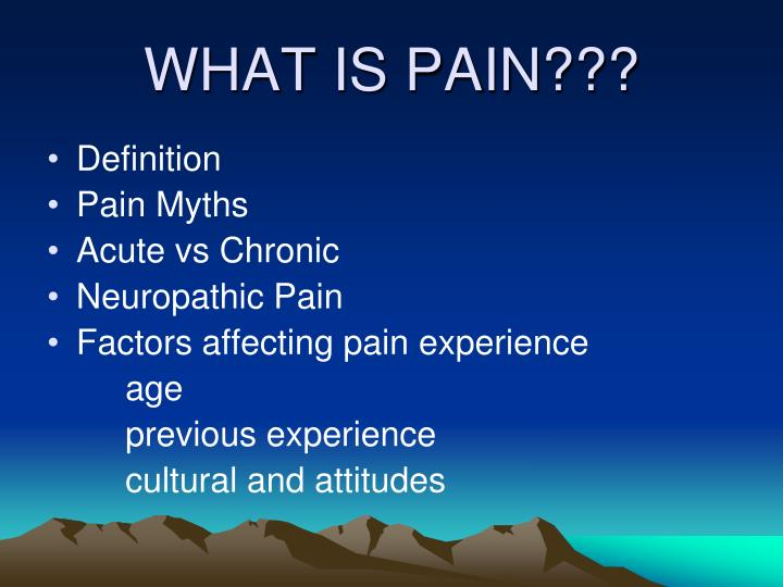 WHAT IS PAIN???
