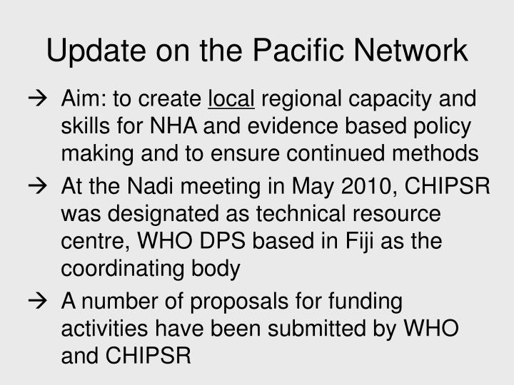 Update on the Pacific Network