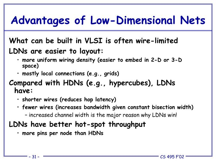Advantages of Low-Dimensional Nets