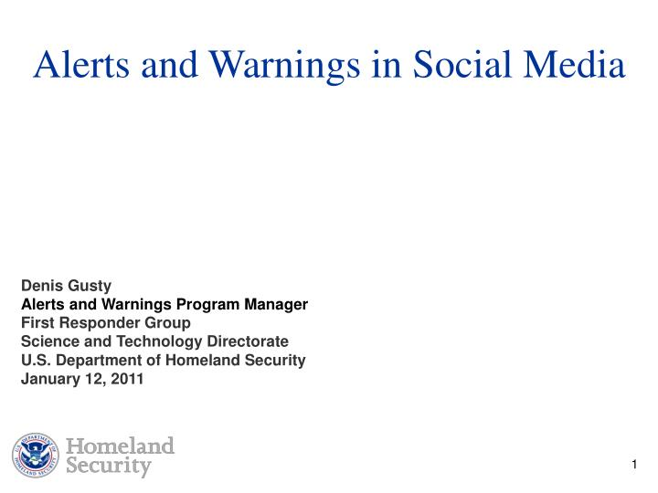 Alerts and Warnings in Social Media