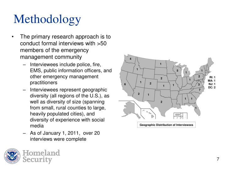 The primary research approach is to conduct formal interviews with >50 members of the emergency management community