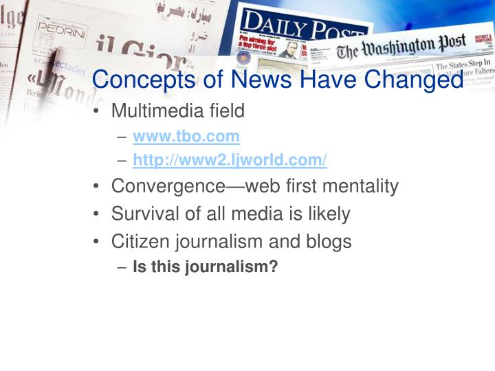 Concepts of News Have Changed