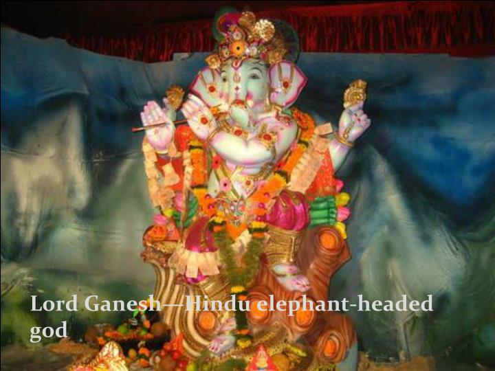 Lord Ganesh—Hindu elephant-headed god