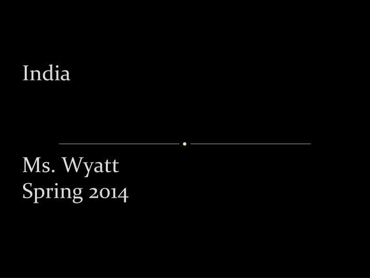 Ms. Wyatt