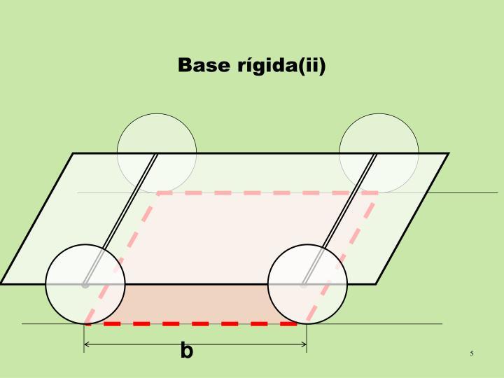 Base rígida(ii)