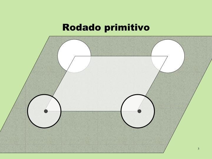 Rodado primitivo