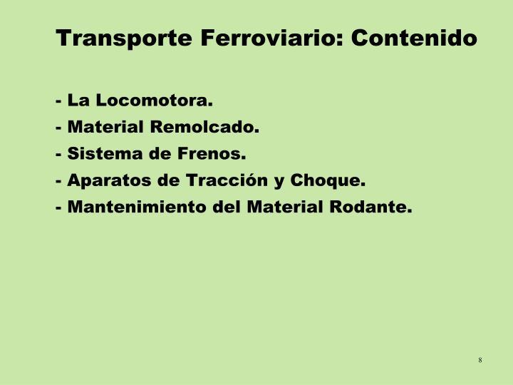 Transporte Ferroviario: Contenido