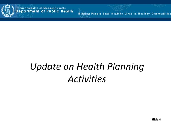 Update on Health Planning Activities