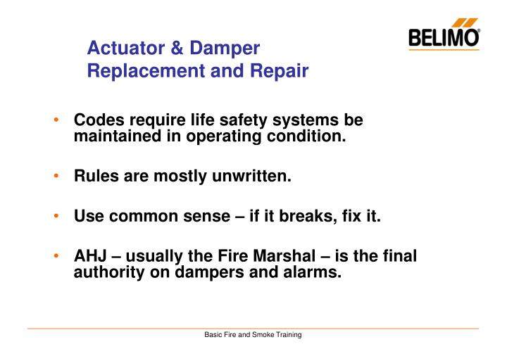 Codes require life safety systems be maintained in operating condition.