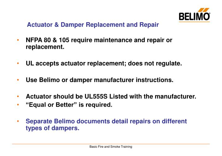 NFPA 80 & 105 require maintenance and repair or replacement.