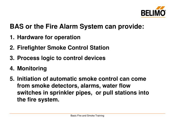 BAS or the Fire Alarm System can provide: