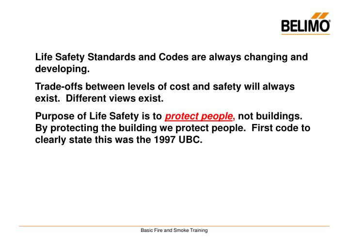 Life Safety Standards and Codes are always changing and developing.