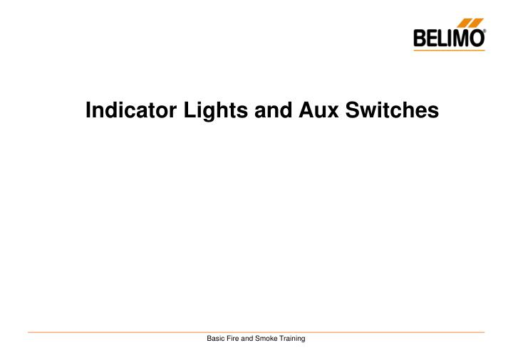 Indicator Lights and Aux Switches