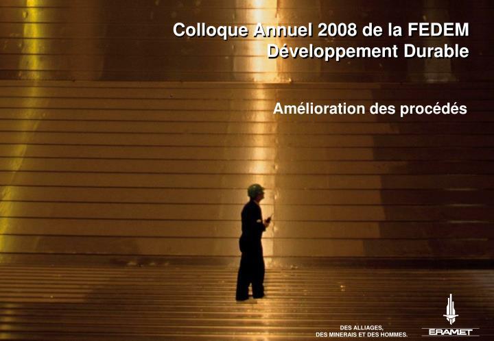 Colloque Annuel 2008 de la FEDEM
