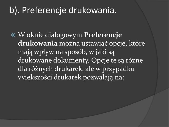 b). Preferencje drukowania.