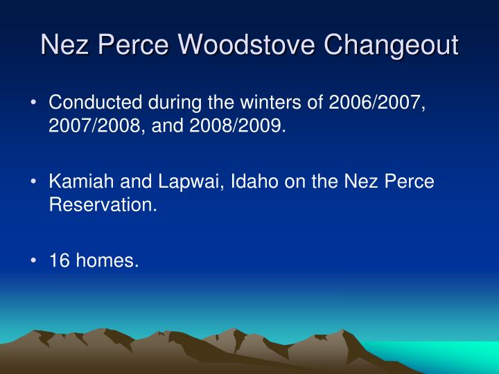 Nez Perce Woodstove Changeout