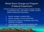 wood stove change out program a natural experiment