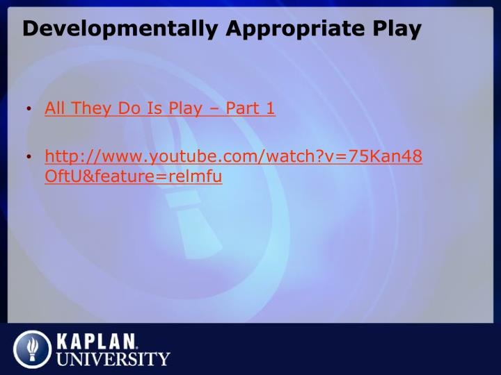Developmentally Appropriate Play
