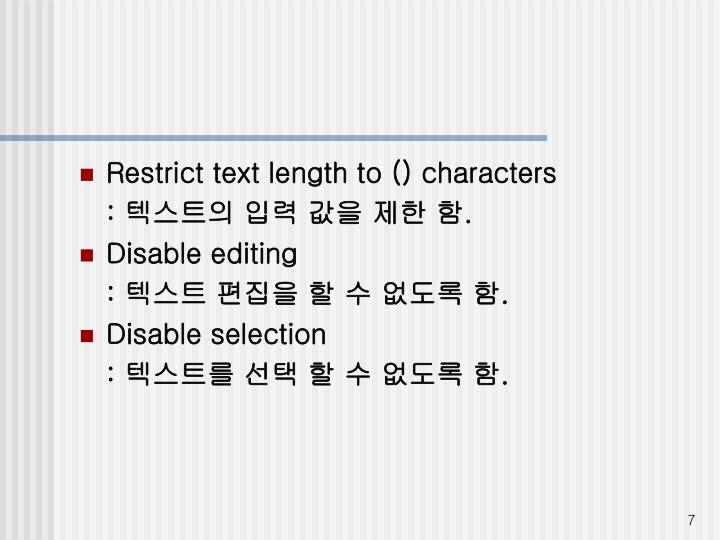 Restrict text length to () characters