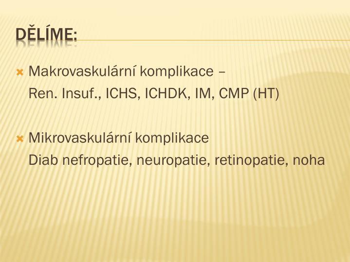 Makrovaskulární komplikace –