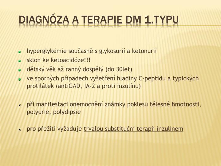 hyperglykémie současně s glykosurií a ketonurií