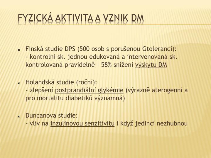 Finská studie DPS (500 osob s porušenou Gtolerancí):