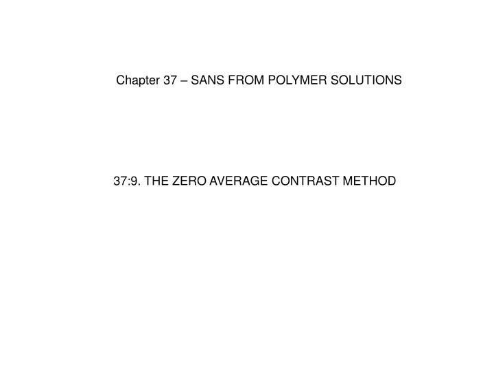Chapter 37 – SANS FROM POLYMER SOLUTIONS