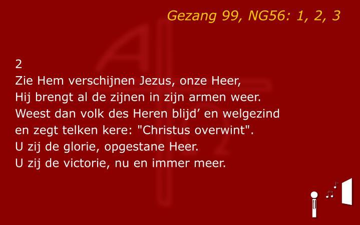 Gezang 99, NG56: 1, 2, 3