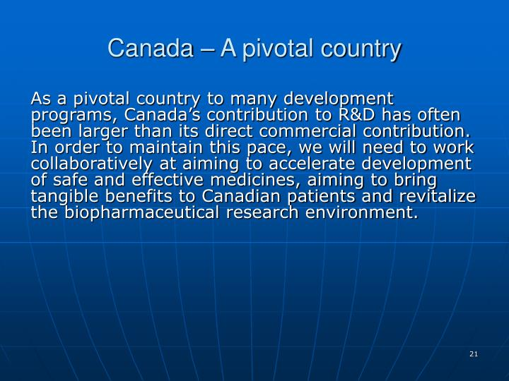 Canada  A pivotal country