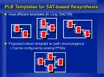plb templates for sat based resynthesis