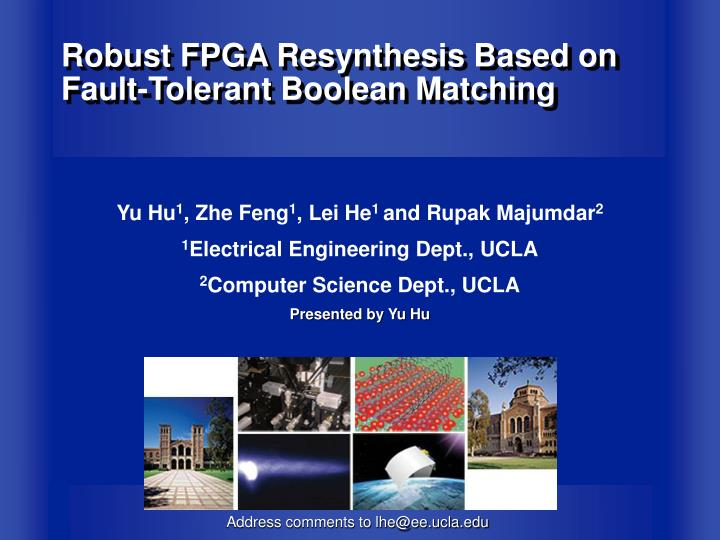 Robust fpga resynthesis based on fault tolerant boolean matching