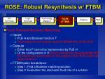 rose robust resynthesis w ftbm