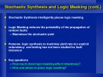 stochastic synthesis and logic masking cont