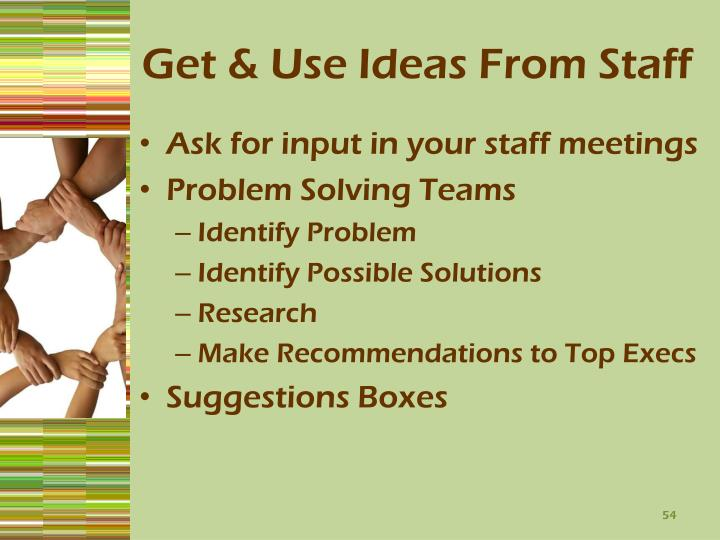 Get & Use Ideas From Staff