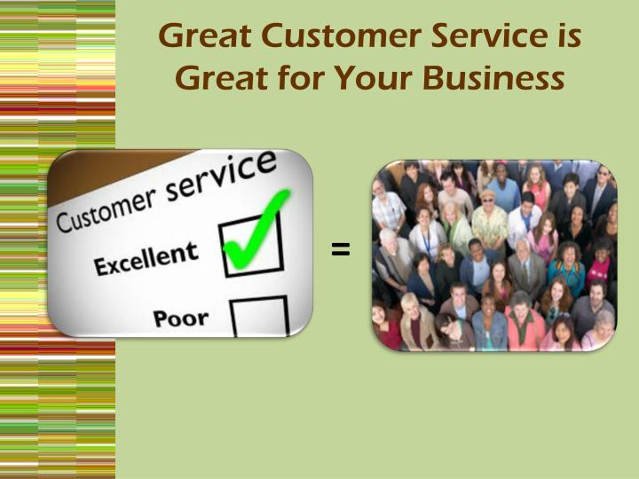 Great Customer Service is Great for Your Business