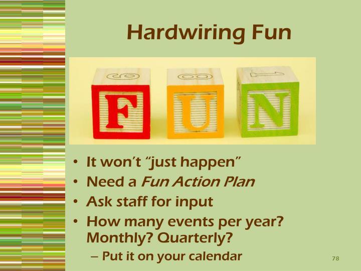 Hardwiring Fun