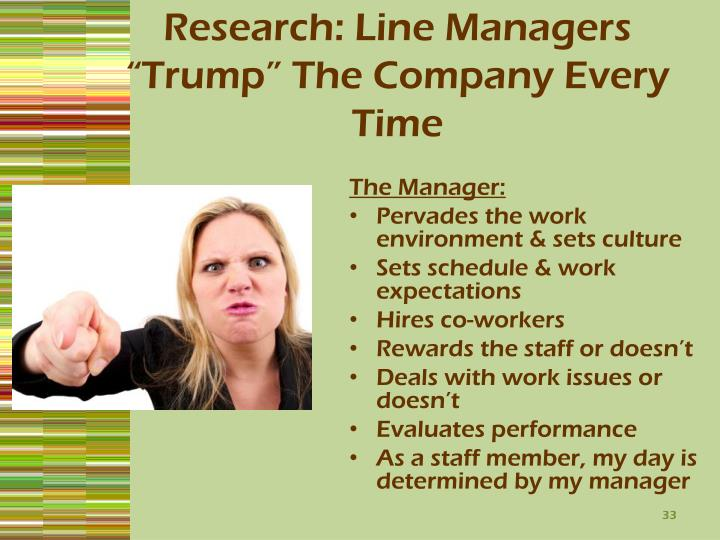 "Research: Line Managers ""Trump"" The Company Every Time"