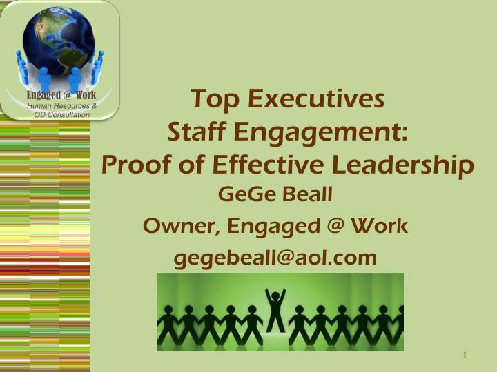 Top executives staff engagement proof of effective leadership
