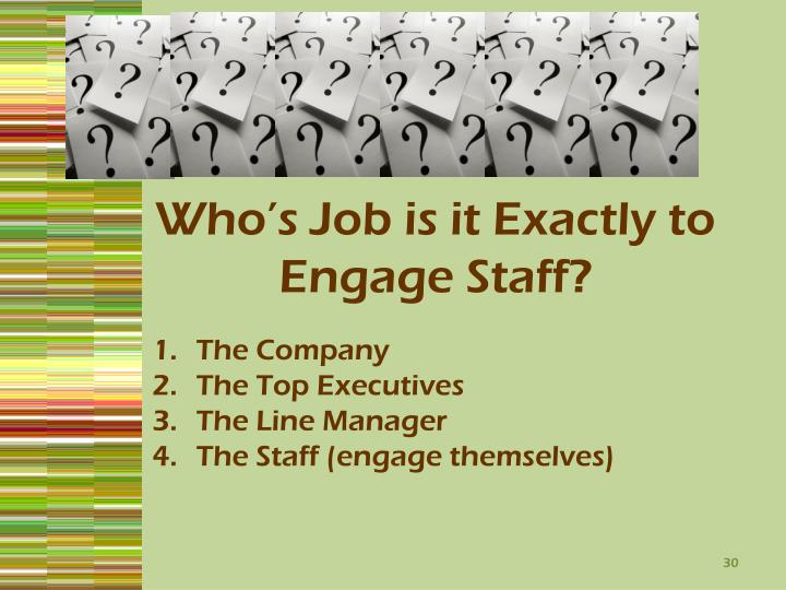 Who's Job is it Exactly to Engage Staff?