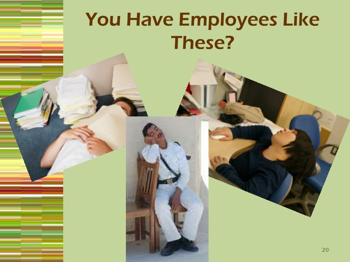 You Have Employees Like These?